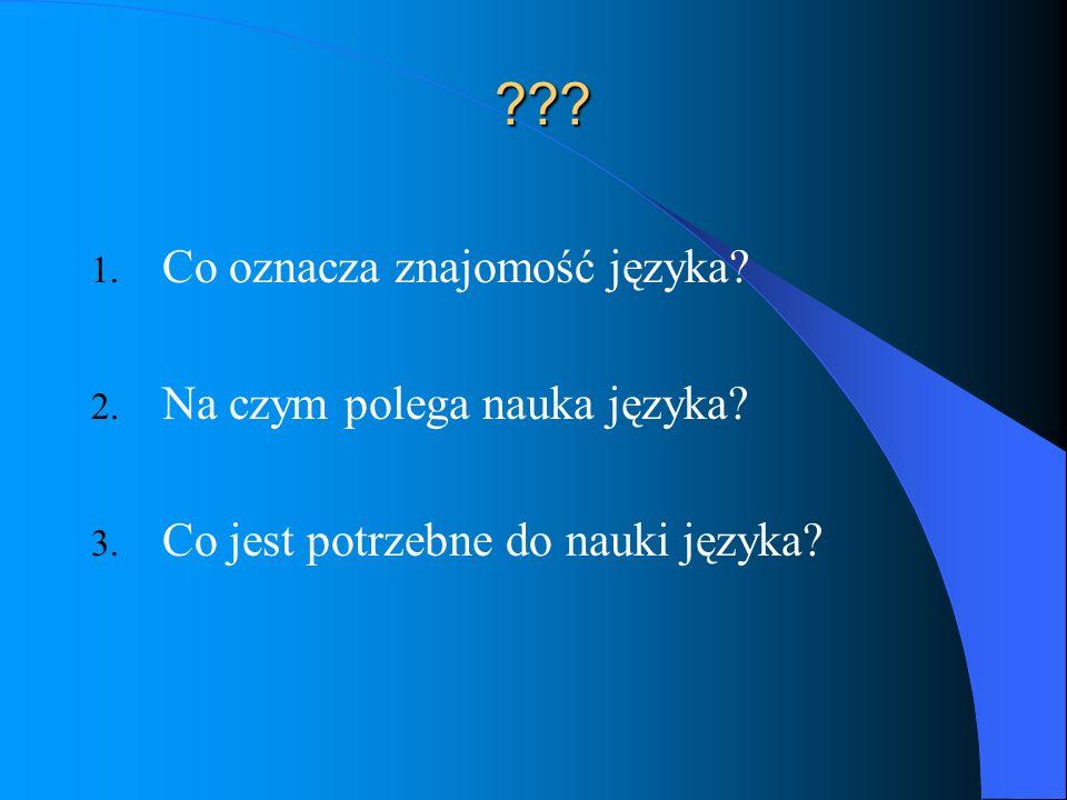 Co oznacza znajomość języka Na czym polega nauka języka