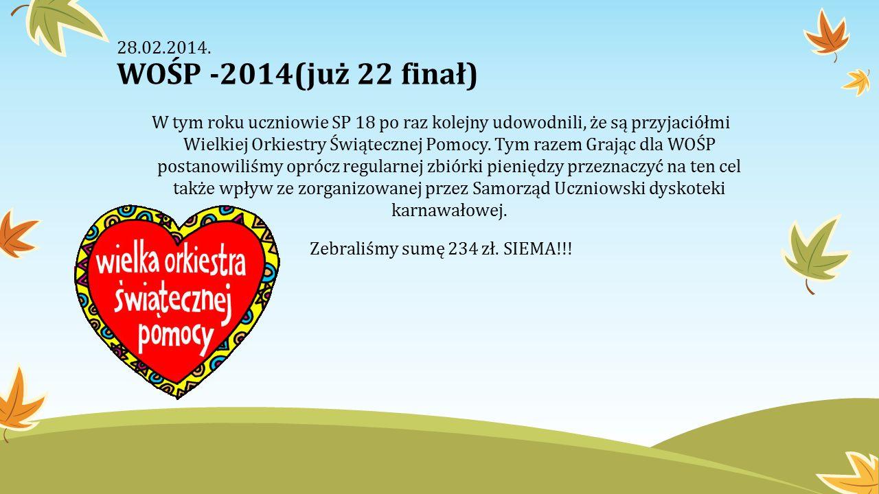 28.02.2014. WOŚP -2014(już 22 finał)