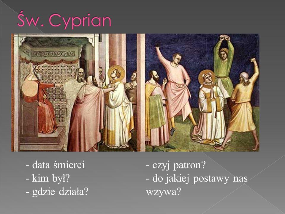 Św. Cyprian - data śmierci - czyj patron - kim był