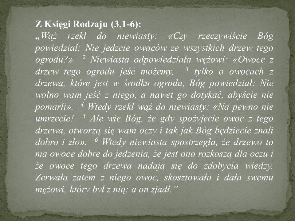 Z Księgi Rodzaju (3,1-6):