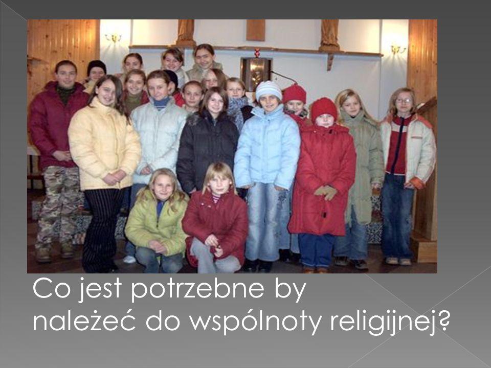 Co jest potrzebne by należeć do wspólnoty religijnej