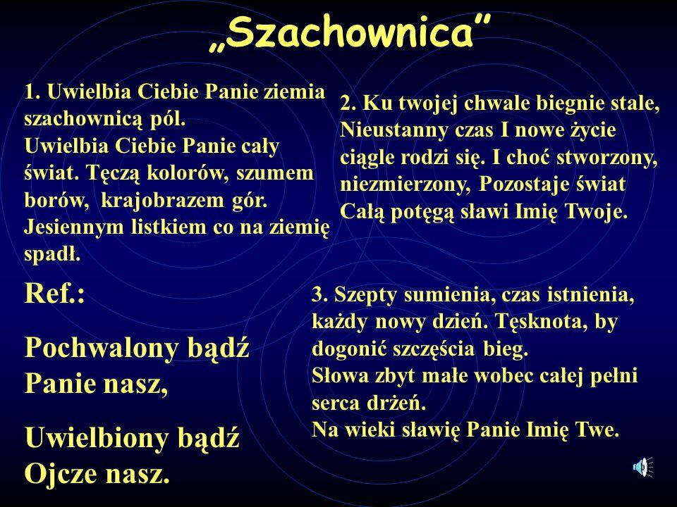 """""""Szachownica Ref.: Pochwalony bądź Panie nasz,"""