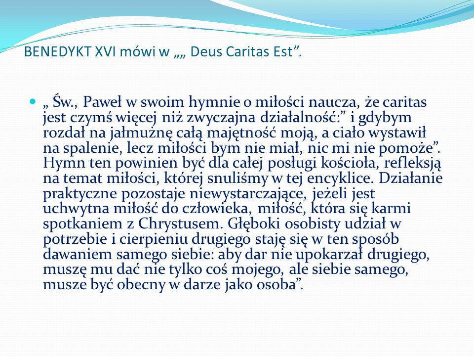 "BENEDYKT XVI mówi w """" Deus Caritas Est ."