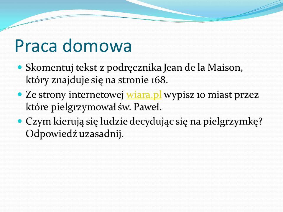 Praca domowa Skomentuj tekst z podręcznika Jean de la Maison, który znajduje się na stronie 168.