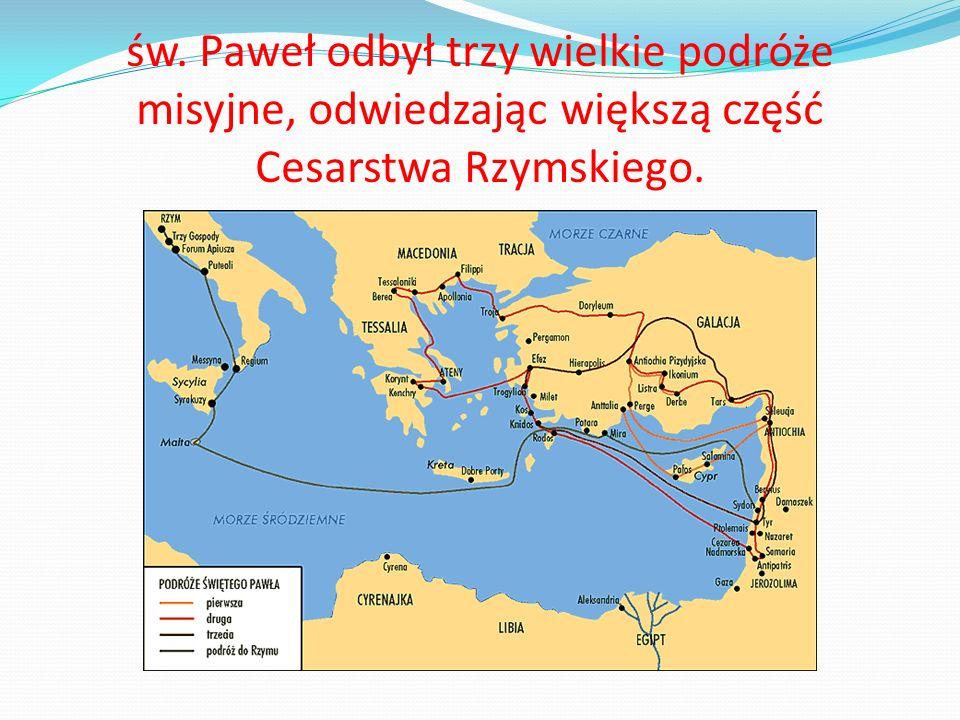 św. Paweł odbył trzy wielkie podróże misyjne, odwiedzając większą część Cesarstwa Rzymskiego.