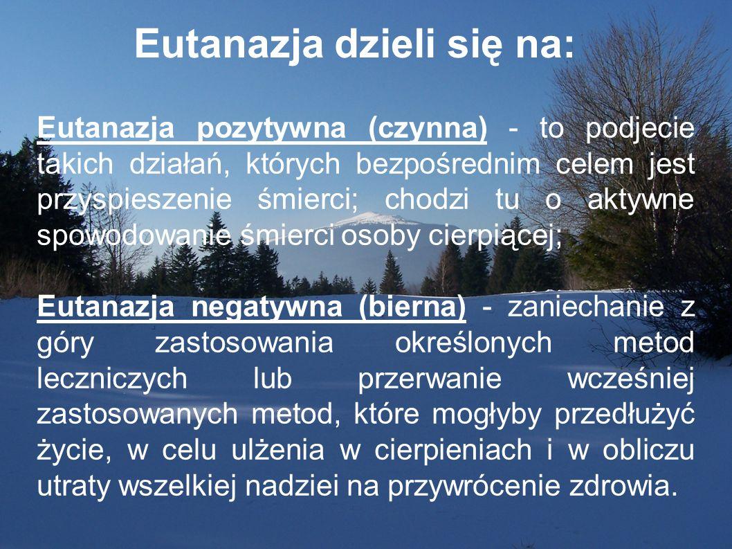 Eutanazja dzieli się na: