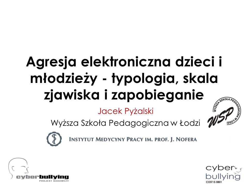 Jacek Pyżalski Wyższa Szkoła Pedagogiczna w Łodzi