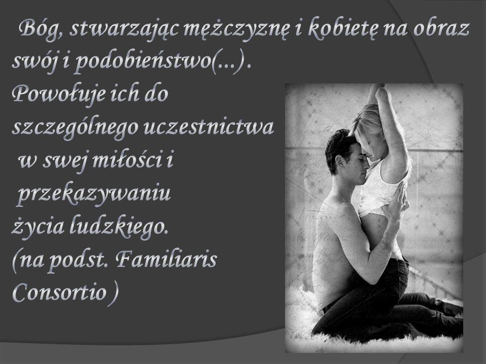 Bóg, stwarzając mężczyznę i kobietę na obraz swój i podobieństwo(. )