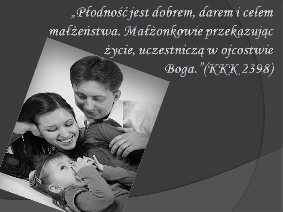 """""""Płodność jest dobrem, darem i celem małżeństwa"""