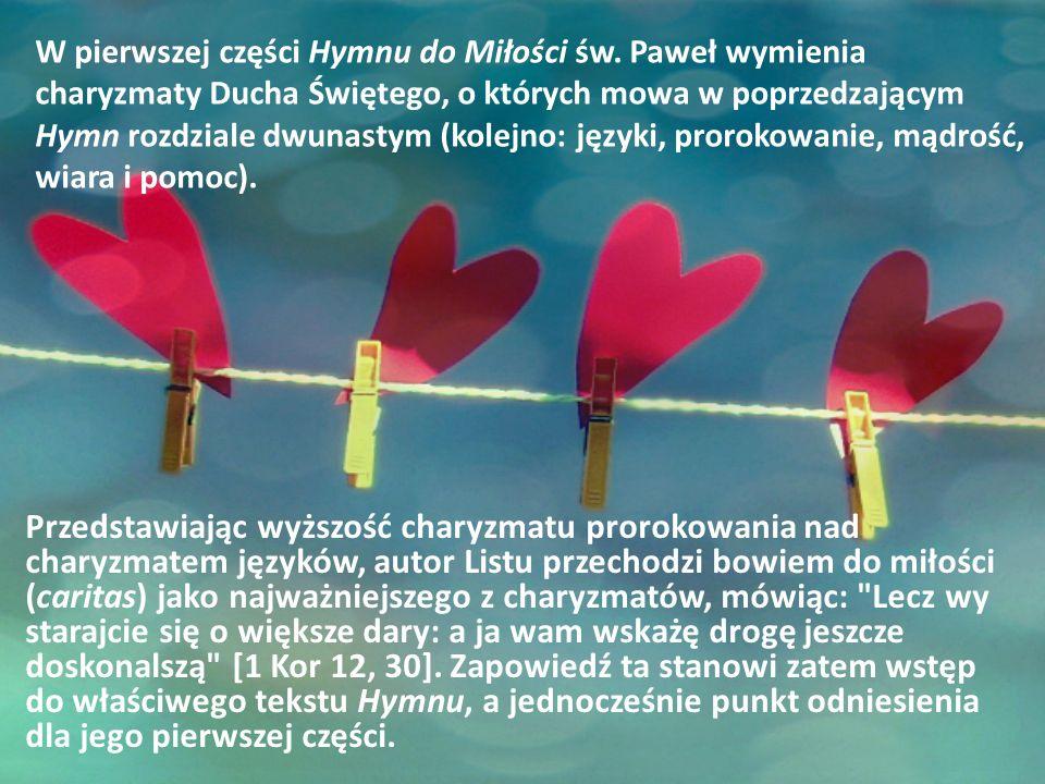 W pierwszej części Hymnu do Miłości św