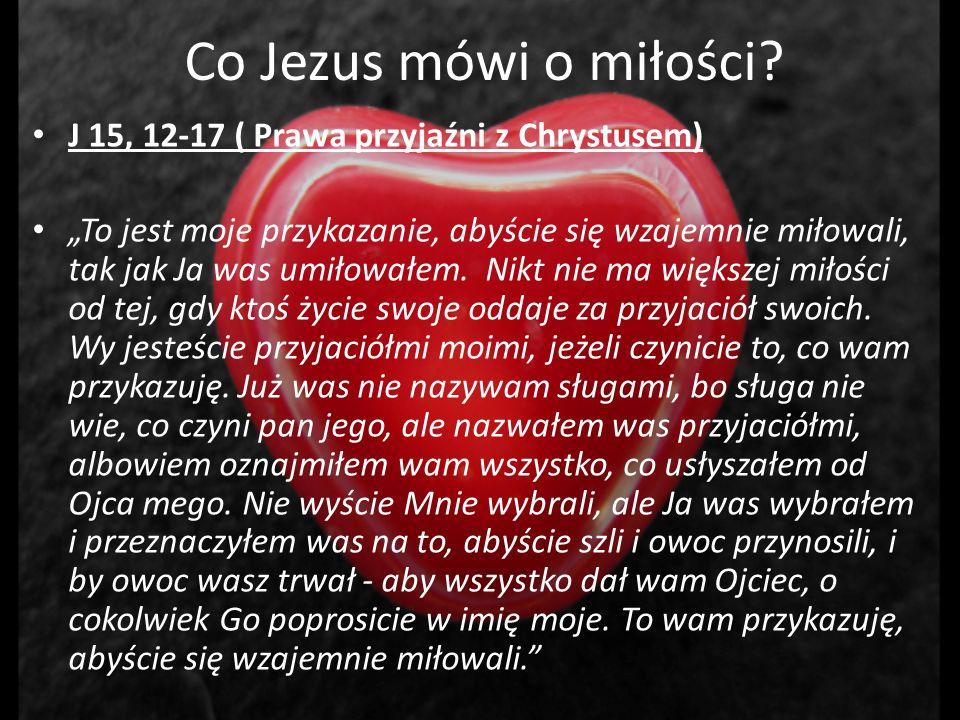 Co Jezus mówi o miłości J 15, 12-17 ( Prawa przyjaźni z Chrystusem)