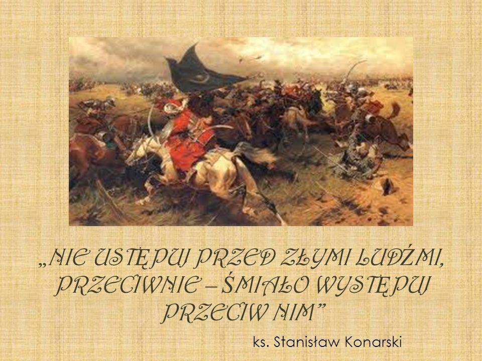 """""""NIE USTĘPUJ PRZED ZŁYMI LUDŹMI, PRZECIWNIE – ŚMIAŁO WYSTĘPUJ PRZECIW NIM"""