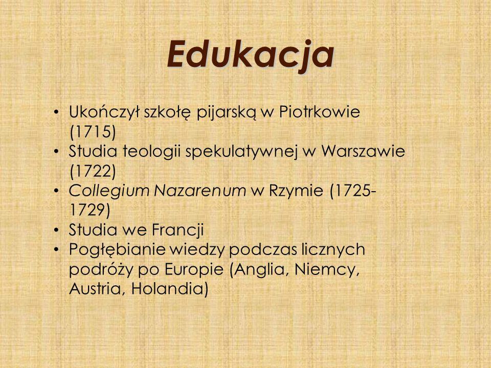 Edukacja Ukończył szkołę pijarską w Piotrkowie (1715)