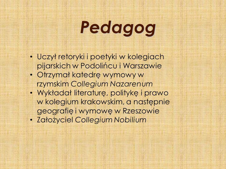 Pedagog Uczył retoryki i poetyki w kolegiach pijarskich w Podolińcu i Warszawie. Otrzymał katedrę wymowy w rzymskim Collegium Nazarenum.