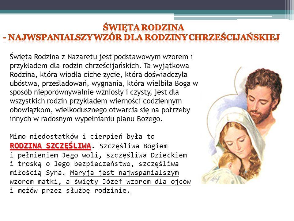 - najwspanialszy wzór dla rodziny chrześcijańskiej
