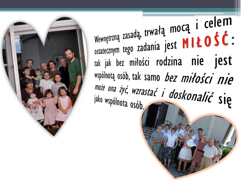Wewnętrzną zasadą, trwałą mocą i celem ostatecznym tego zadania jest MIŁOŚĆ: tak jak bez miłości rodzina nie jest wspólnotą osób, tak samo bez miłości nie może ona żyć, wzrastać i doskonalić się jako wspólnota osób.