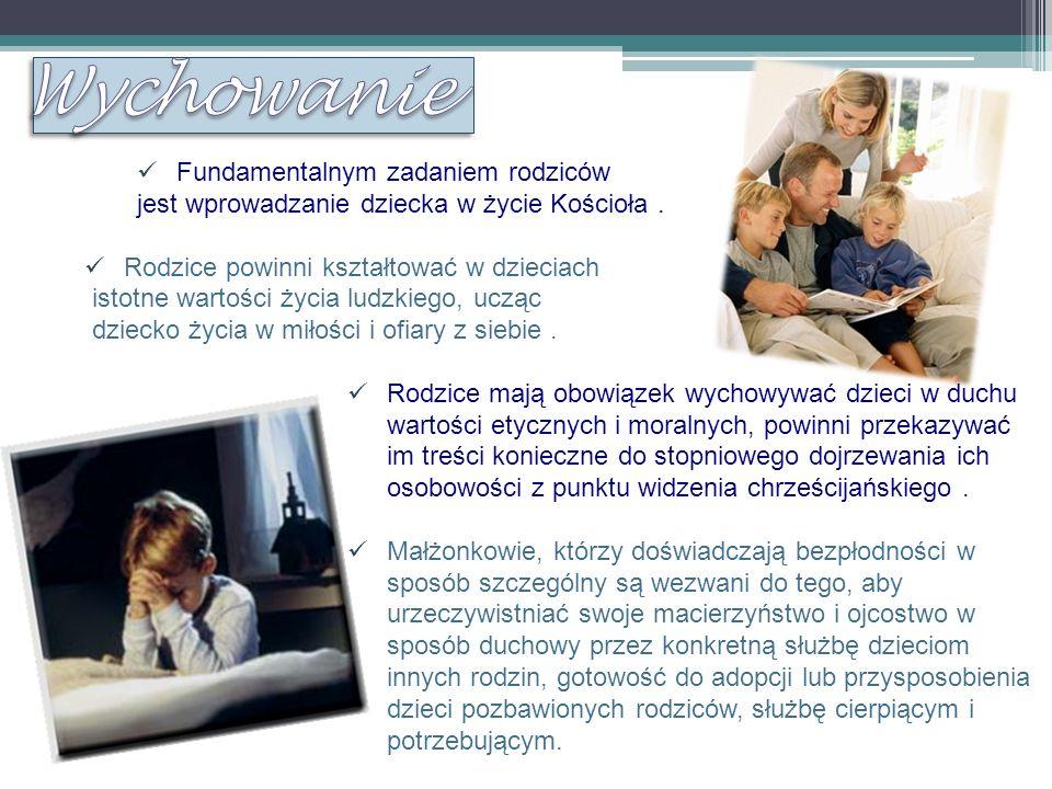 Wychowanie Fundamentalnym zadaniem rodziców