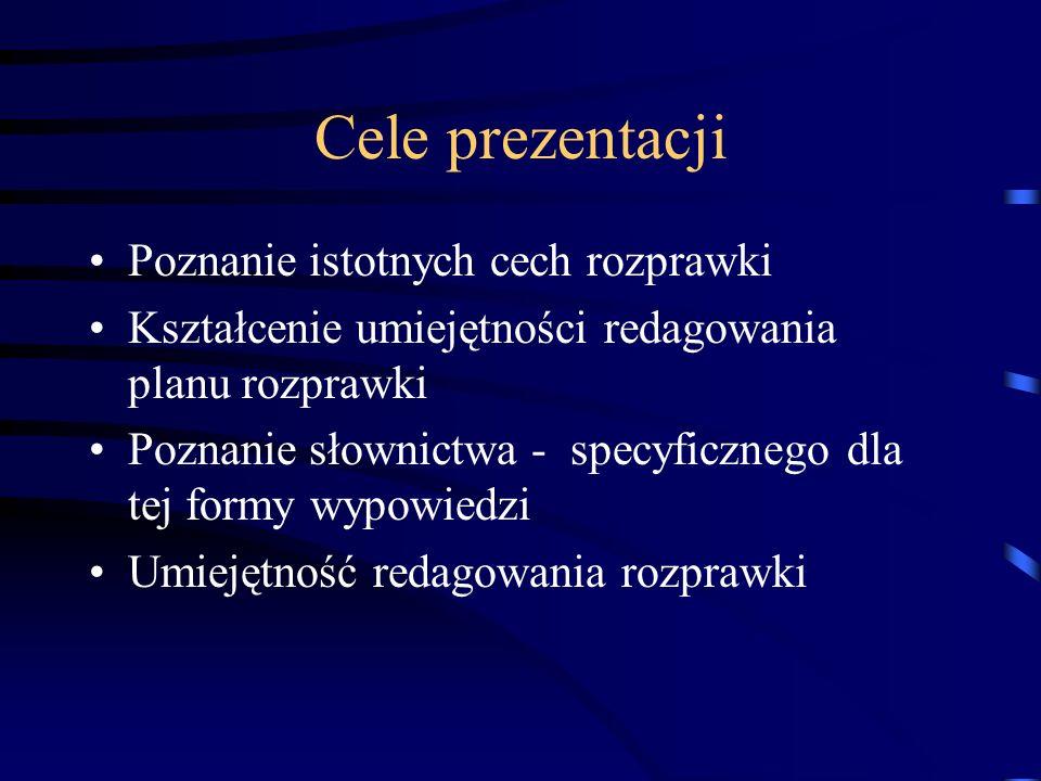 Cele prezentacji Poznanie istotnych cech rozprawki