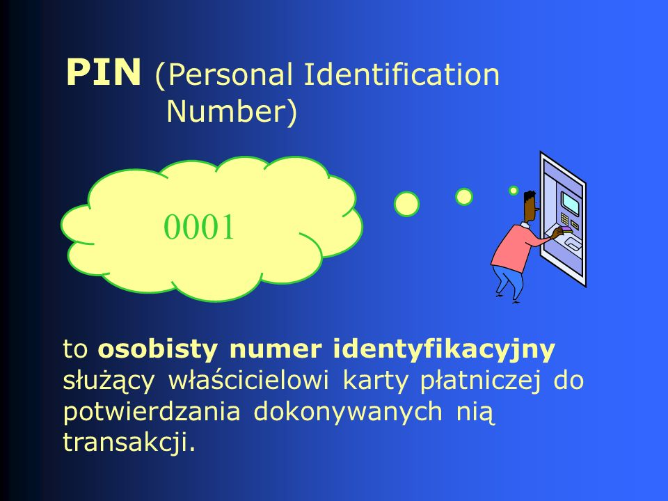PIN (Personal Identification Number)