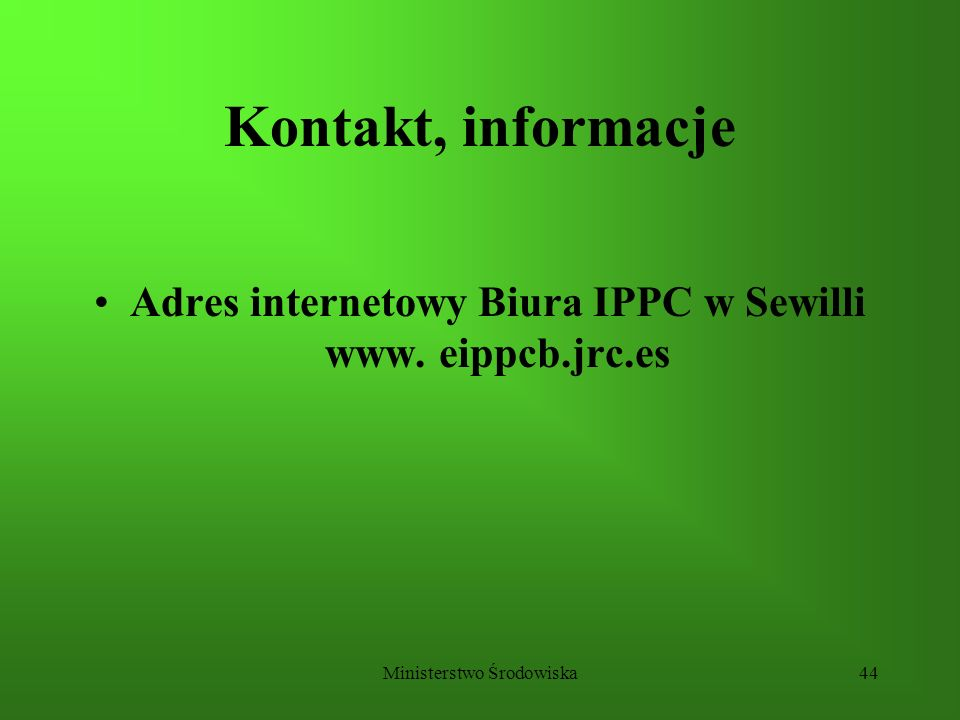 Adres internetowy Biura IPPC w Sewilli www. eippcb.jrc.es
