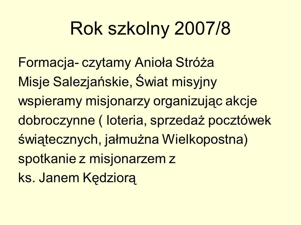 Rok szkolny 2007/8 Formacja- czytamy Anioła Stróża