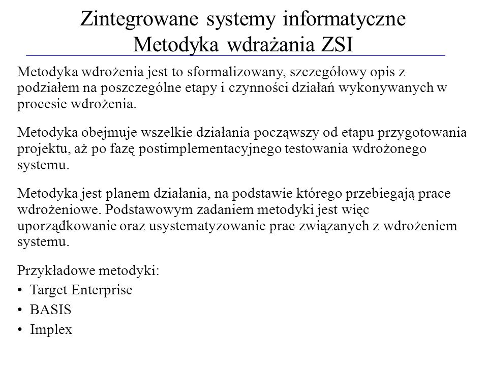 Zintegrowane systemy informatyczne Metodyka wdrażania ZSI
