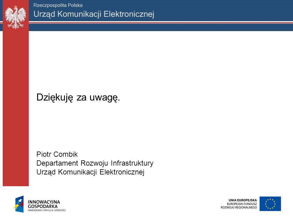 Dziękuję za uwagę. Piotr Combik Departament Rozwoju Infrastruktury