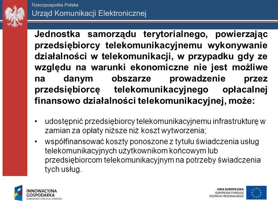 Jednostka samorządu terytorialnego, powierzając przedsiębiorcy telekomunikacyjnemu wykonywanie działalności w telekomunikacji, w przypadku gdy ze względu na warunki ekonomiczne nie jest możliwe na danym obszarze prowadzenie przez przedsiębiorcę telekomunikacyjnego opłacalnej finansowo działalności telekomunikacyjnej, może: