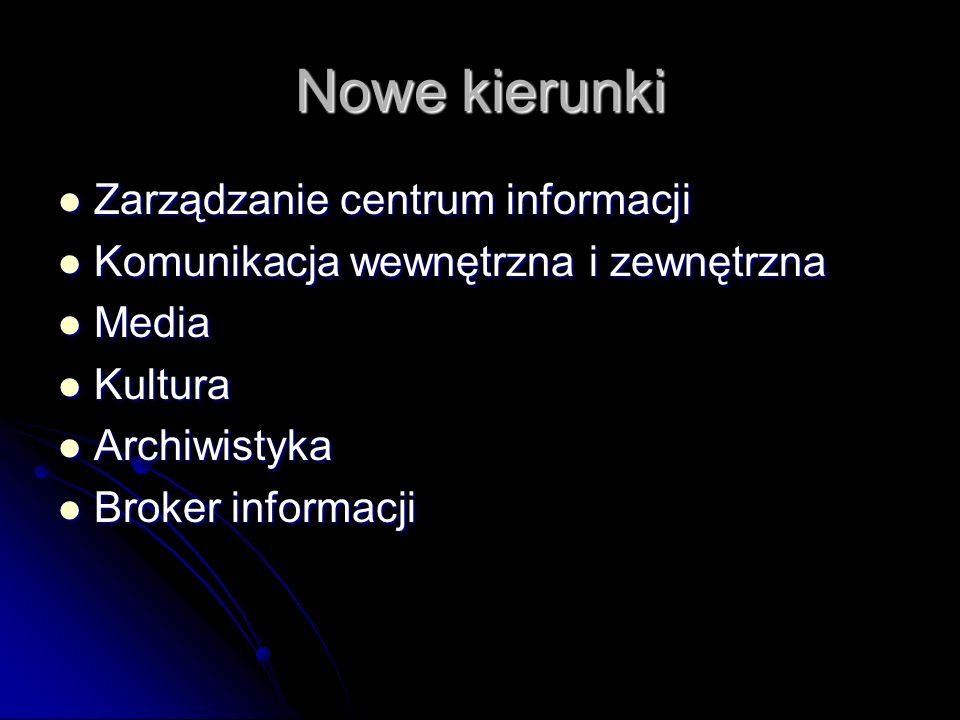 Nowe kierunki Zarządzanie centrum informacji