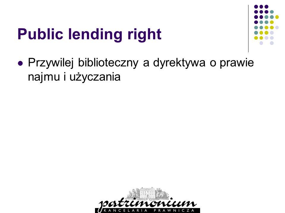 Public lending right Przywilej biblioteczny a dyrektywa o prawie najmu i użyczania