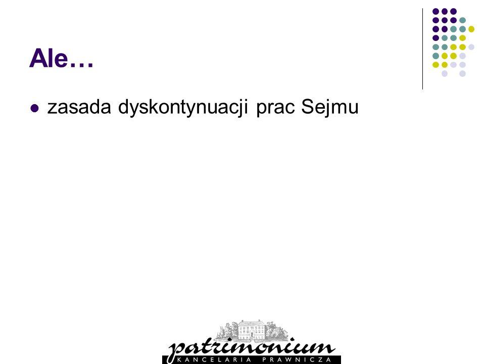 Ale… zasada dyskontynuacji prac Sejmu
