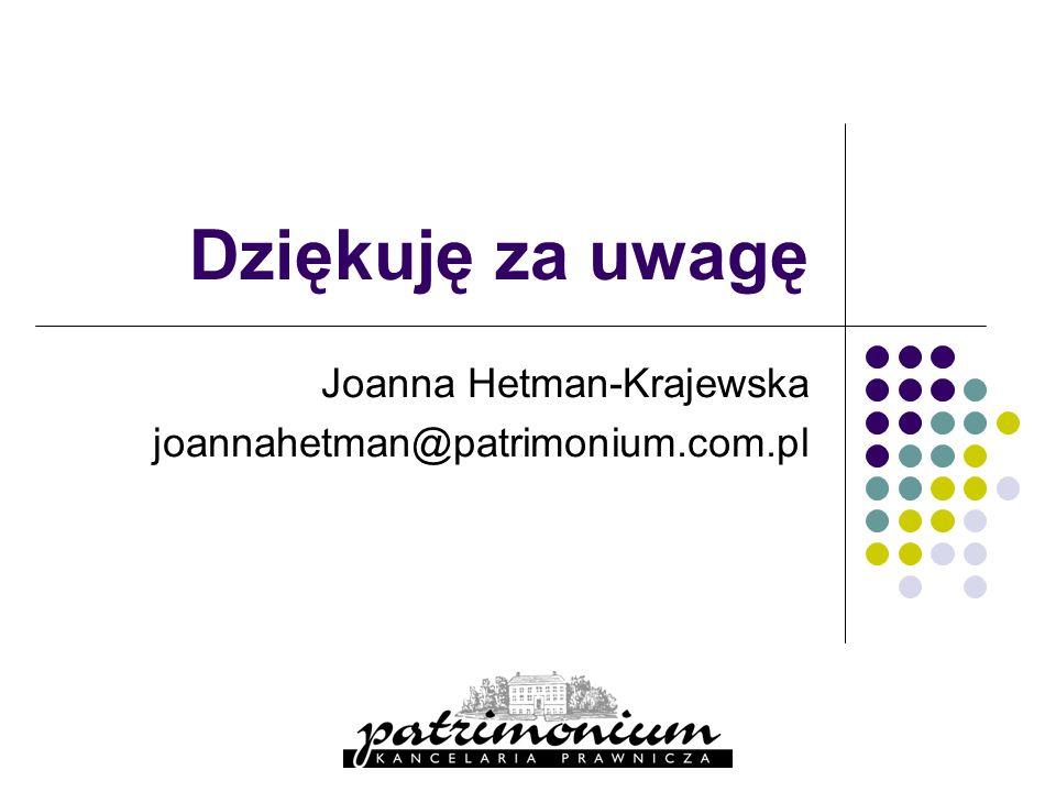 Joanna Hetman-Krajewska joannahetman@patrimonium.com.pl