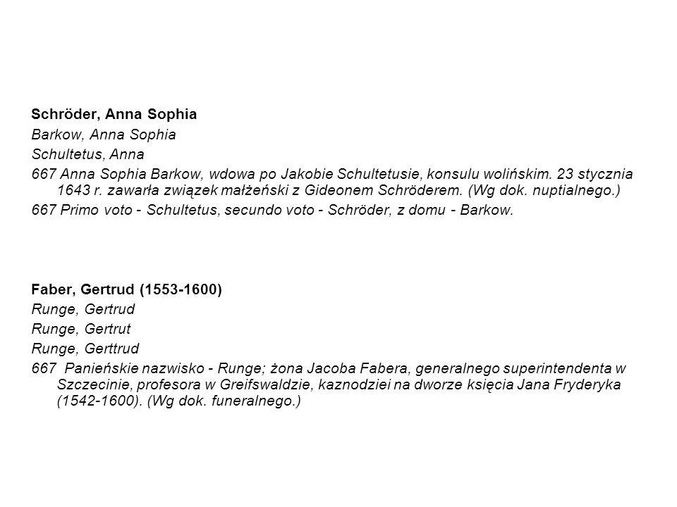 Schröder, Anna Sophia Barkow, Anna Sophia. Schultetus, Anna.