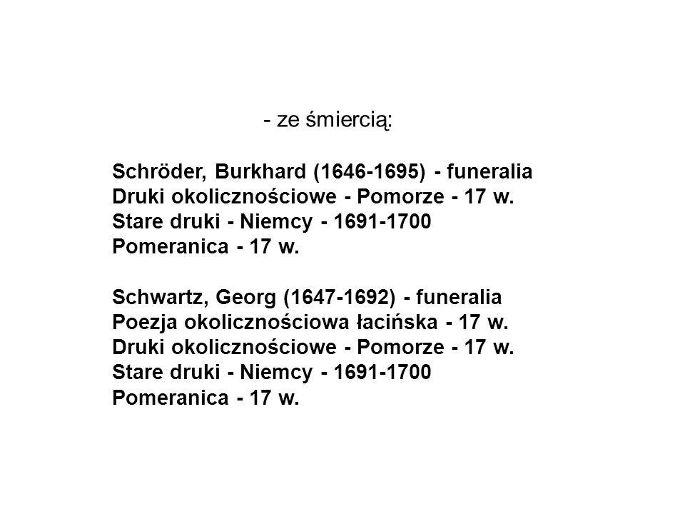 - ze śmiercią: Schröder, Burkhard (1646-1695) - funeralia