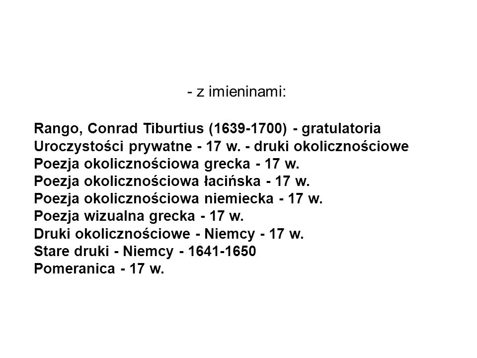 - z imieninami: Rango, Conrad Tiburtius (1639-1700) - gratulatoria