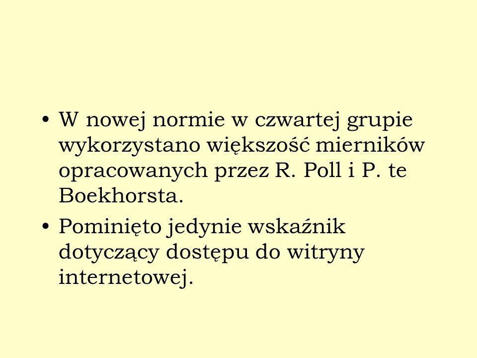 W nowej normie w czwartej grupie wykorzystano większość mierników opracowanych przez R. Poll i P. te Boekhorsta.