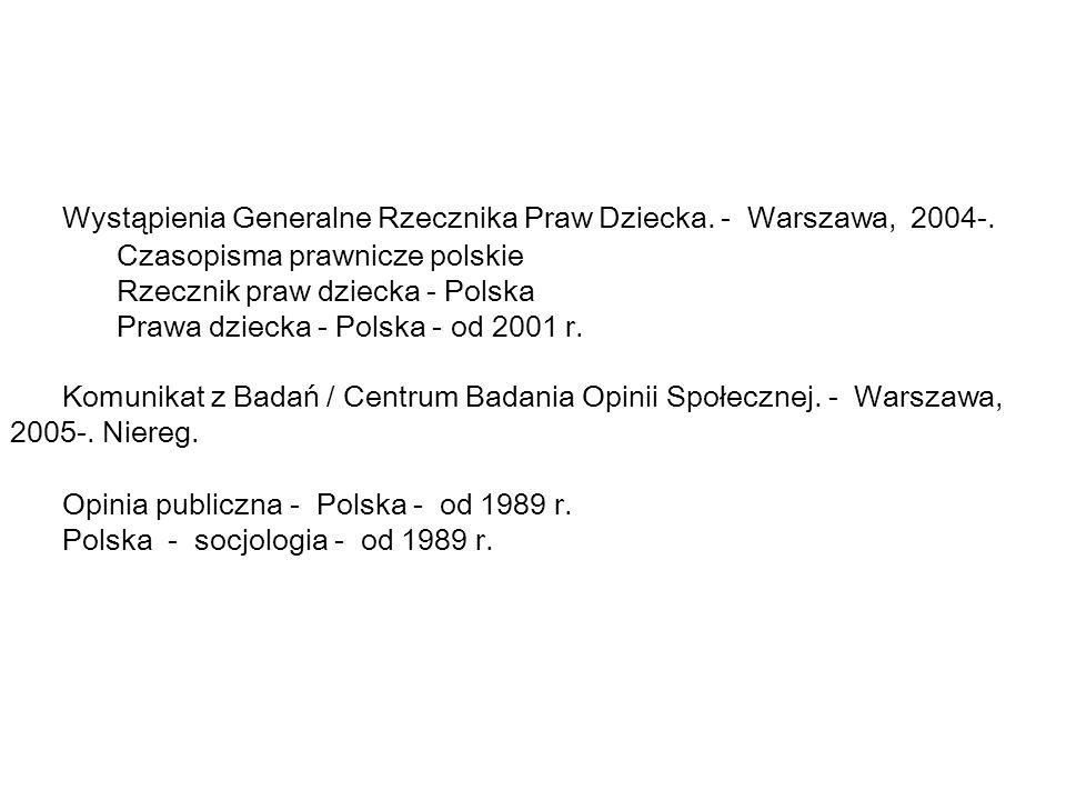 Wystąpienia Generalne Rzecznika Praw Dziecka. - Warszawa, 2004-.