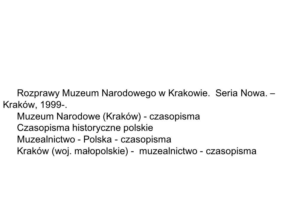 Rozprawy Muzeum Narodowego w Krakowie. Seria Nowa. – Kraków, 1999-.