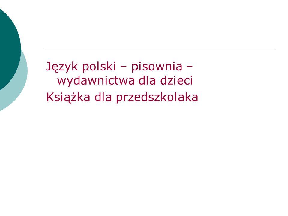Język polski – pisownia – wydawnictwa dla dzieci