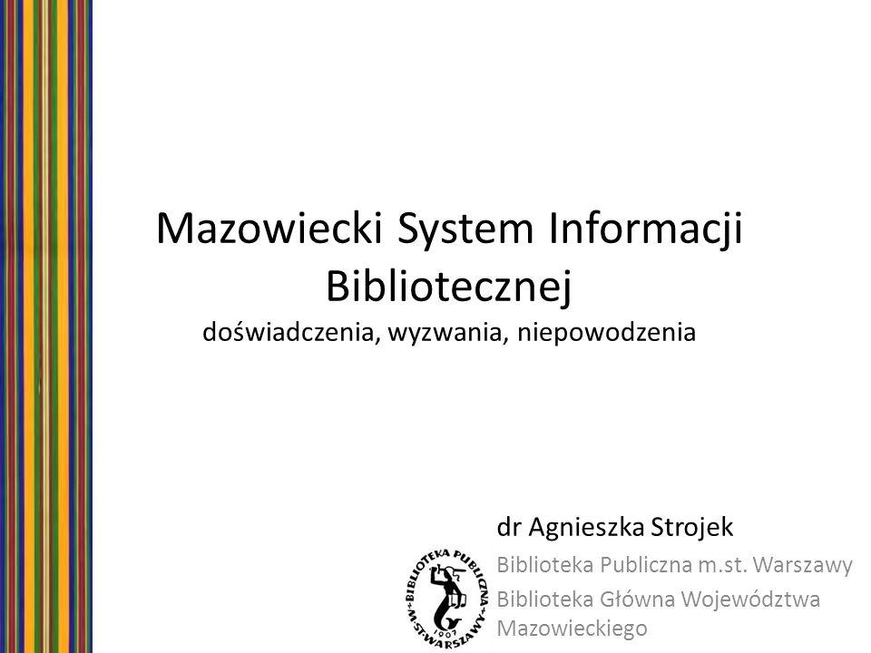 Mazowiecki System Informacji Bibliotecznej doświadczenia, wyzwania, niepowodzenia