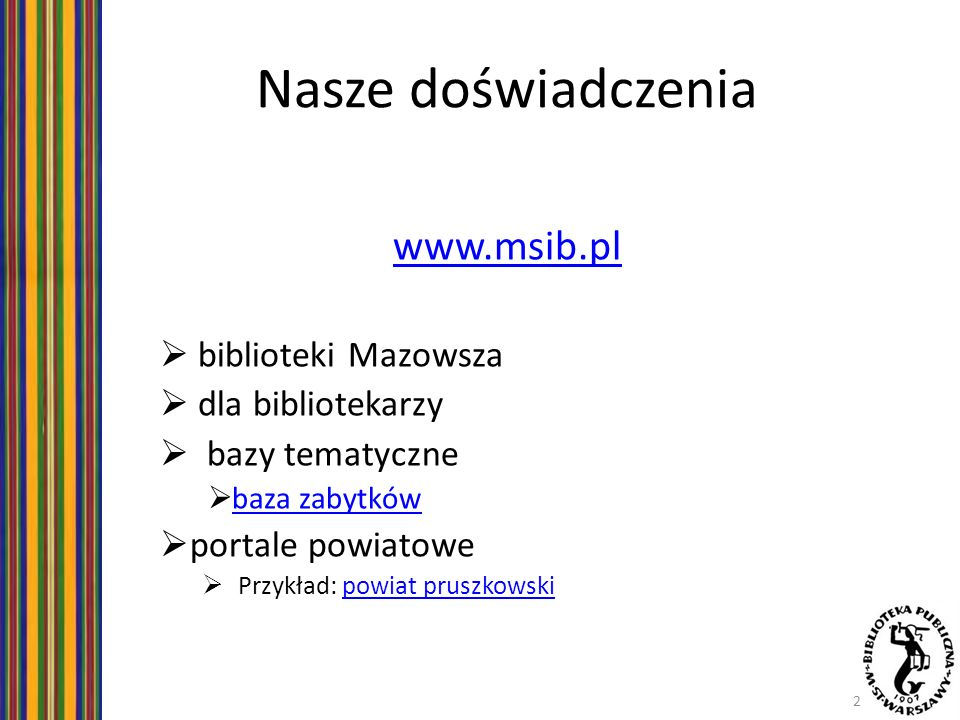Nasze doświadczenia www.msib.pl biblioteki Mazowsza dla bibliotekarzy