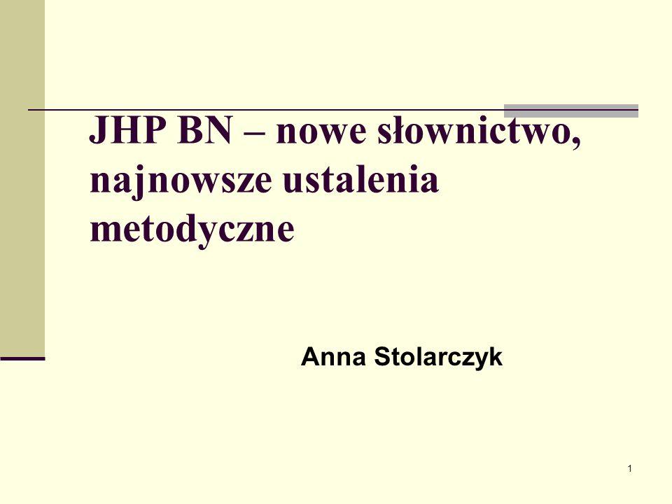 JHP BN – nowe słownictwo, najnowsze ustalenia metodyczne