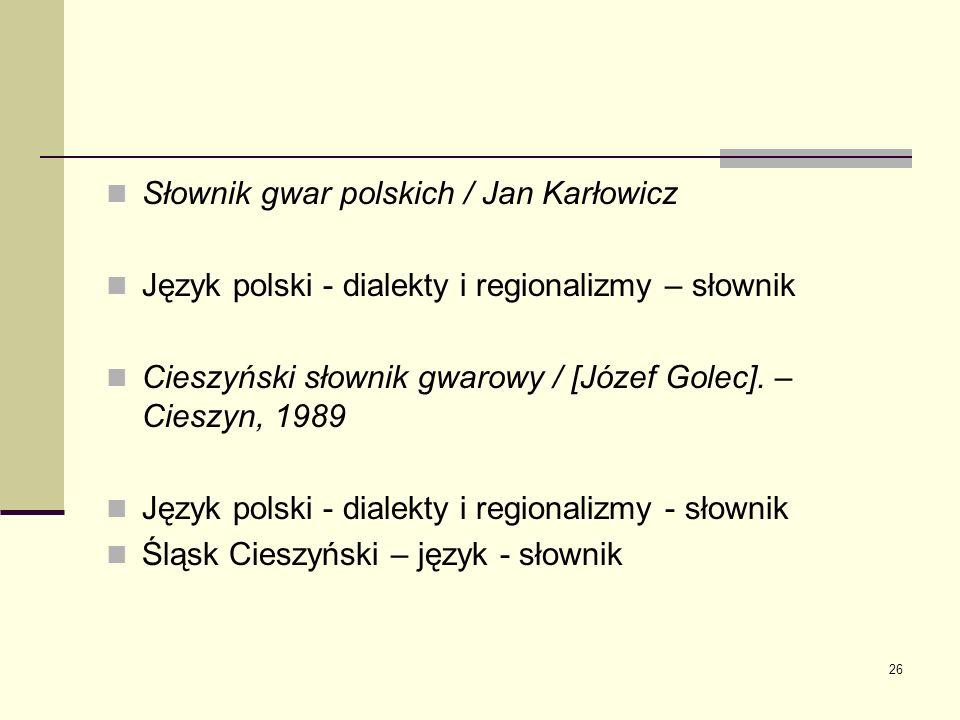 Słownik gwar polskich / Jan Karłowicz