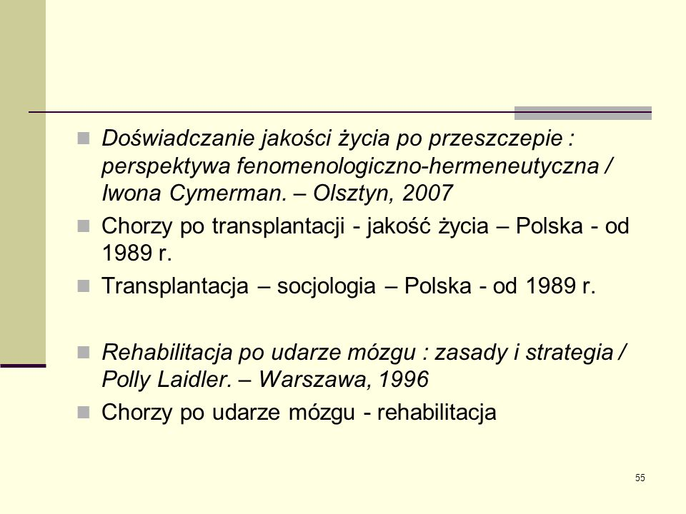 Doświadczanie jakości życia po przeszczepie : perspektywa fenomenologiczno-hermeneutyczna / Iwona Cymerman. – Olsztyn, 2007