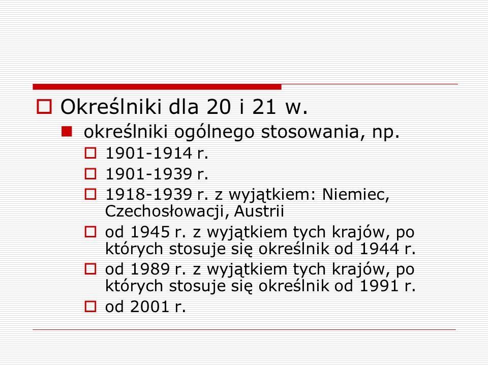 Określniki dla 20 i 21 w. określniki ogólnego stosowania, np.
