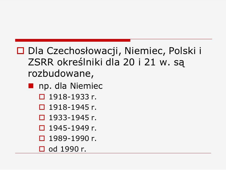 Dla Czechosłowacji, Niemiec, Polski i ZSRR określniki dla 20 i 21 w