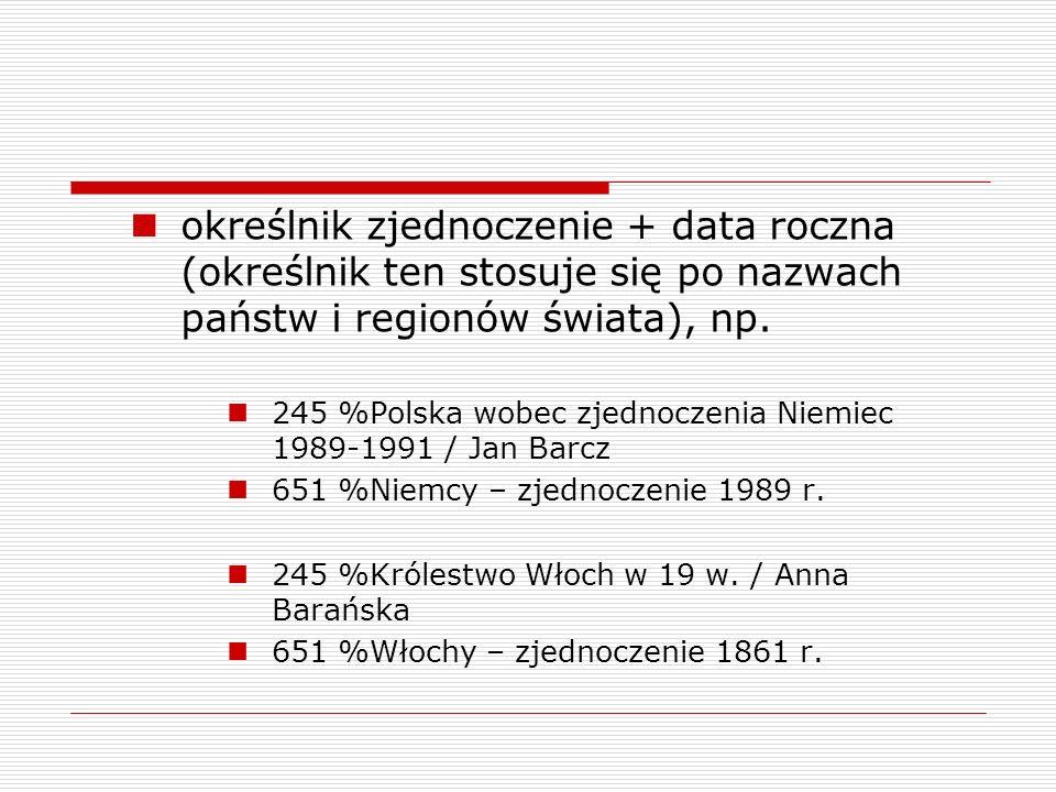 określnik zjednoczenie + data roczna (określnik ten stosuje się po nazwach państw i regionów świata), np.