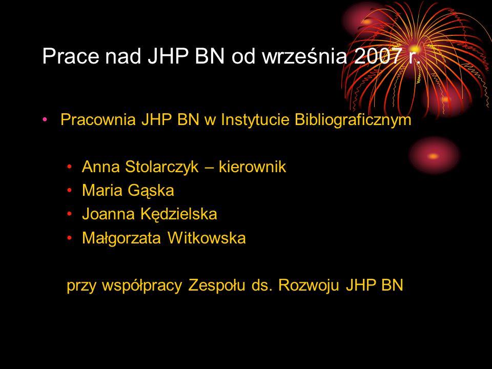 Prace nad JHP BN od września 2007 r.