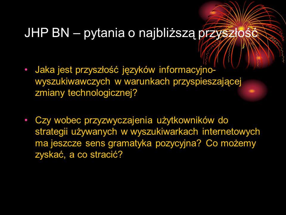 JHP BN – pytania o najbliższą przyszłość