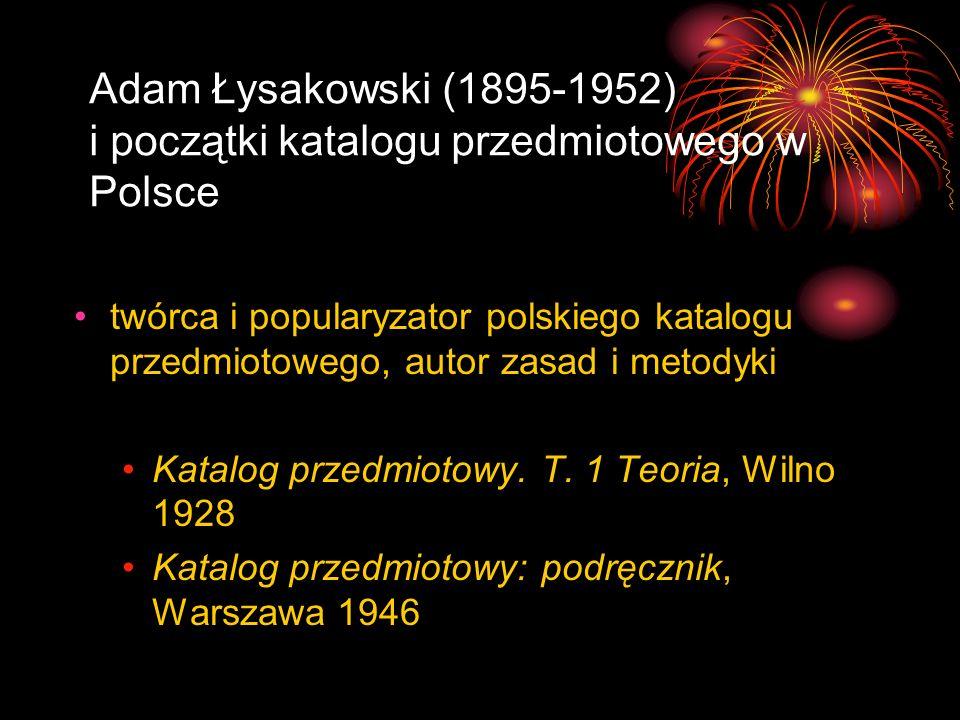 Adam Łysakowski (1895-1952) i początki katalogu przedmiotowego w Polsce